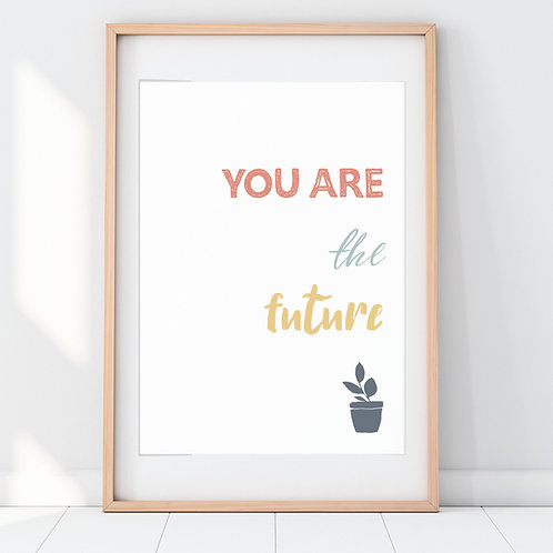 YOU ARE THE FUTURE PRINT (OCHRE)