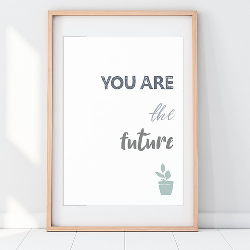 YOU ARE THE FUTURE PRINT (TEAL)