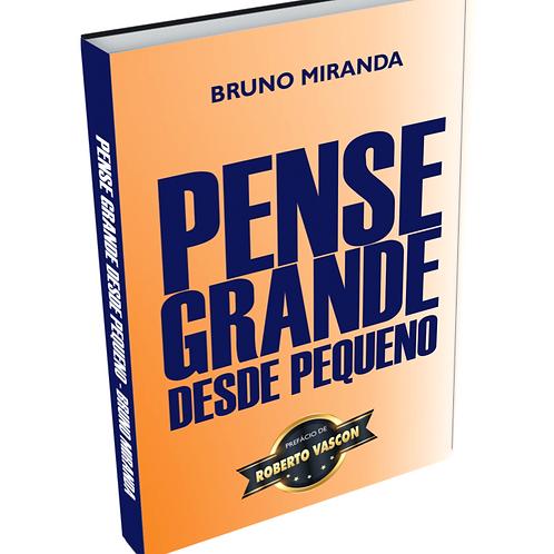 PENSE GRANDE DESDE PEQUENO