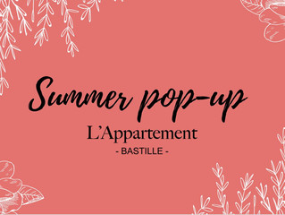 Summer  Pop up  à l'Appartement Bastille