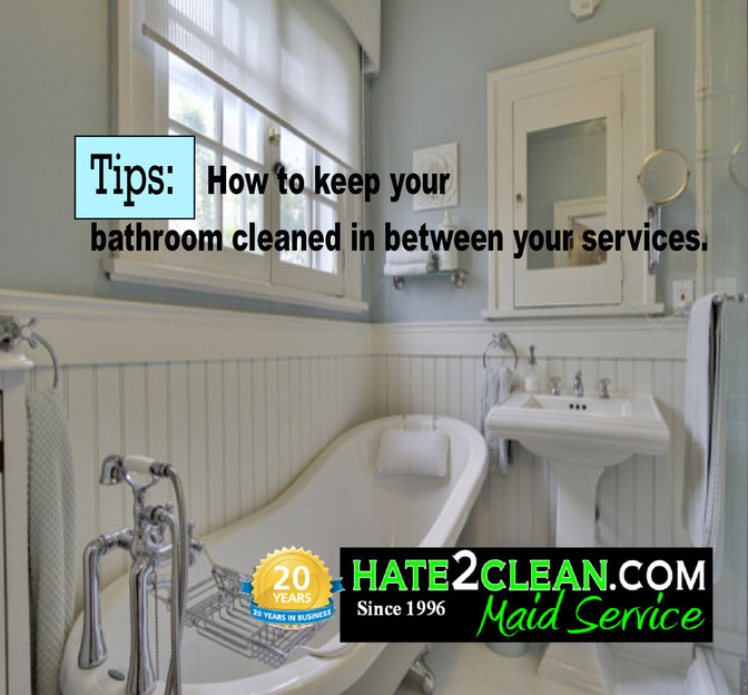 How to keep your bathroom cleaned in between your services.
