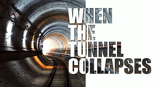 When the Tunnel Collapses_FINAL copy.jpg