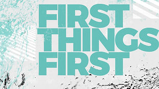 First Things First_TITLE.jpg