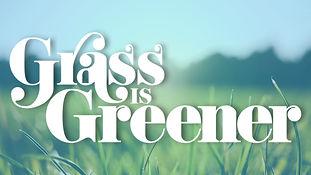 1.  GRASS IS GREENER_FINAL.jpg