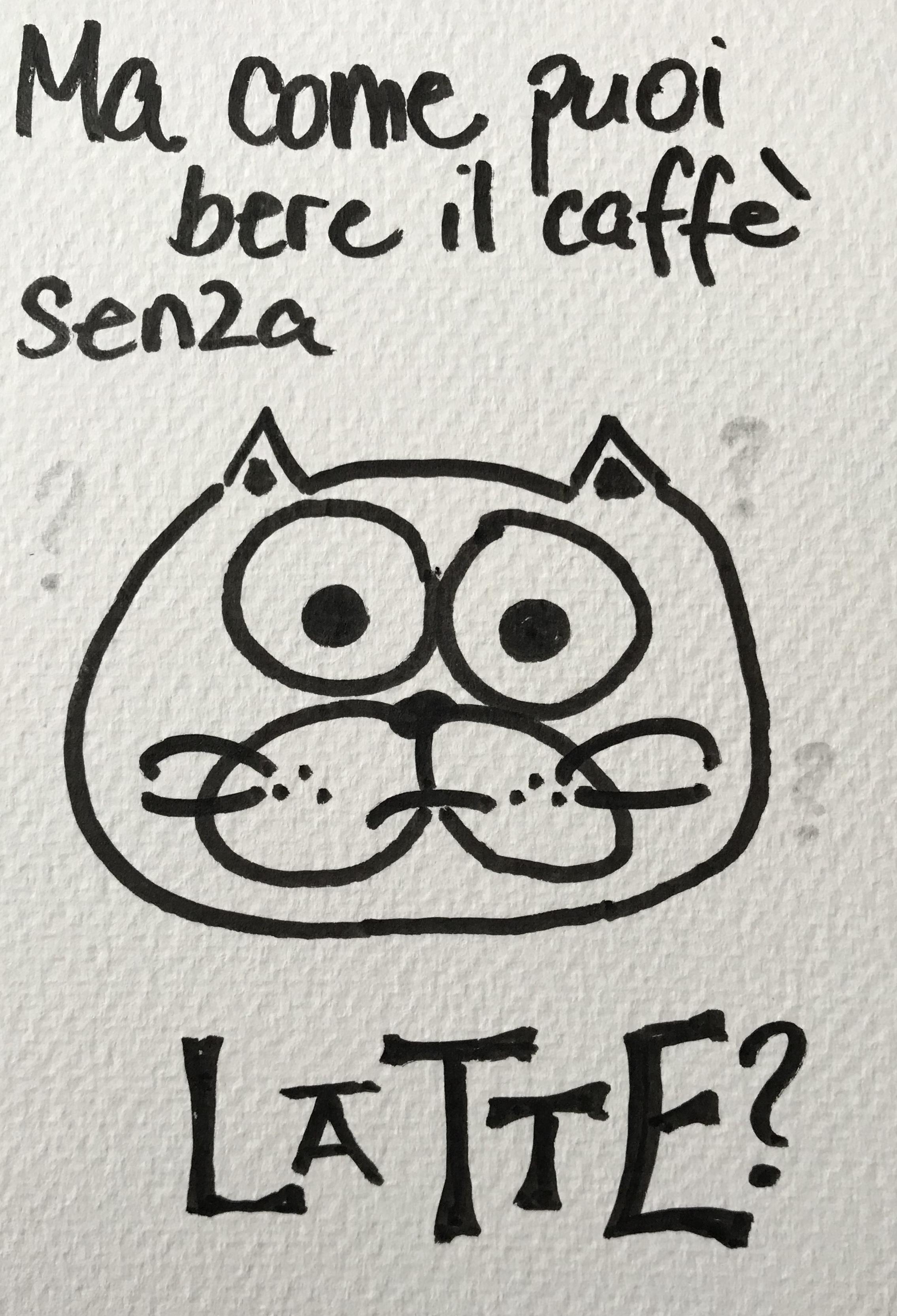 Ma come puoi bere il caffè senza LATTE miylk kitten art postcard marker calligraphy typography kawai