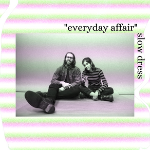 "Anti-capitalist tune from Slow Dress: ""Everyday Affair"""