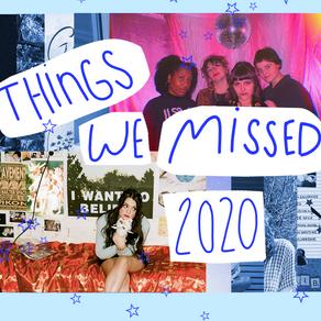 Things We Missed in 2020