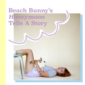 Beach Bunny's Honeymoon Tells a Story