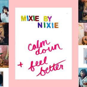 Mixie by Nixie:  Calm down, feel better