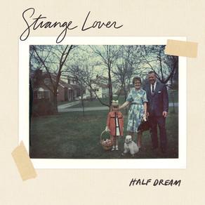 """Strange Lover"" by Half Dream has Magic and Bite"