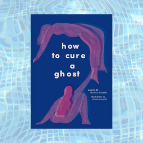 In Fariha Róisín's How to Cure a Ghost, the Ghosts are Multiple