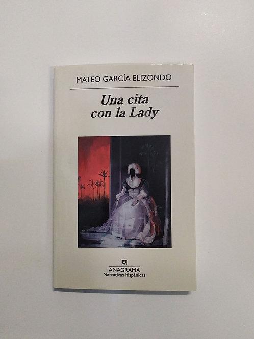 Una cita con la Lady (Mateo García Elizondo)