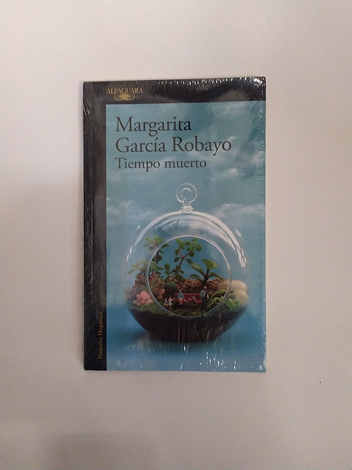 Tiempo muerto (Margarita García Robayo)