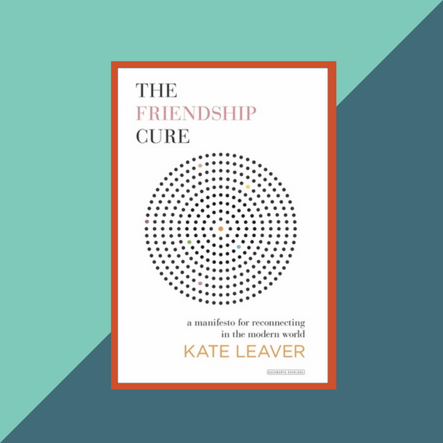 Book: The Friendship Cure by Kate Leaver