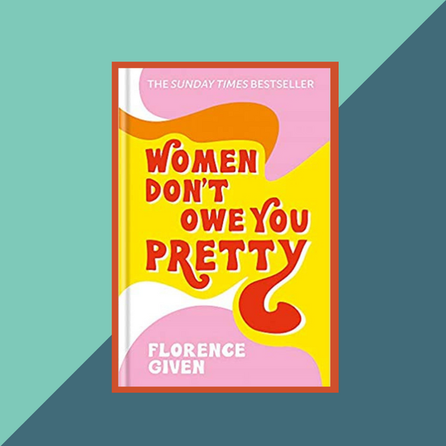 Book: Women Don't Owe You Pretty by Florence Given