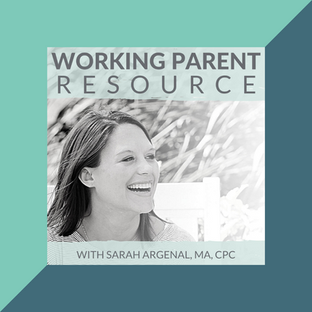 Podcast: Working Parent Resource Podcast