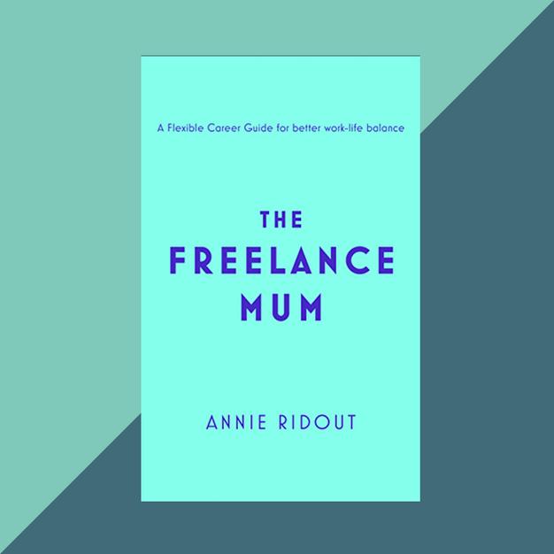 Book: The Freelance Mum by Annie Ridout