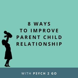 Video: 8 Ways to Improve Parent Child Relationship