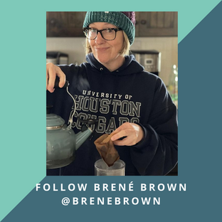 Follow: Brené Brown