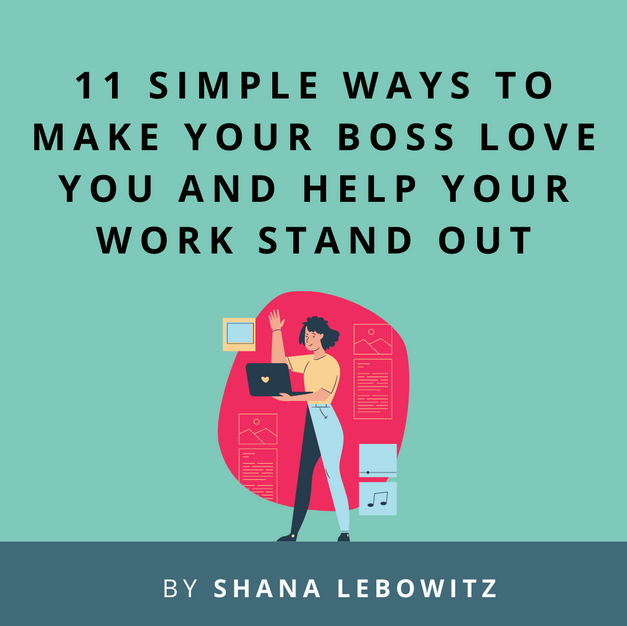 Article: 11 simple ways to make your boss love you and help your work stand out