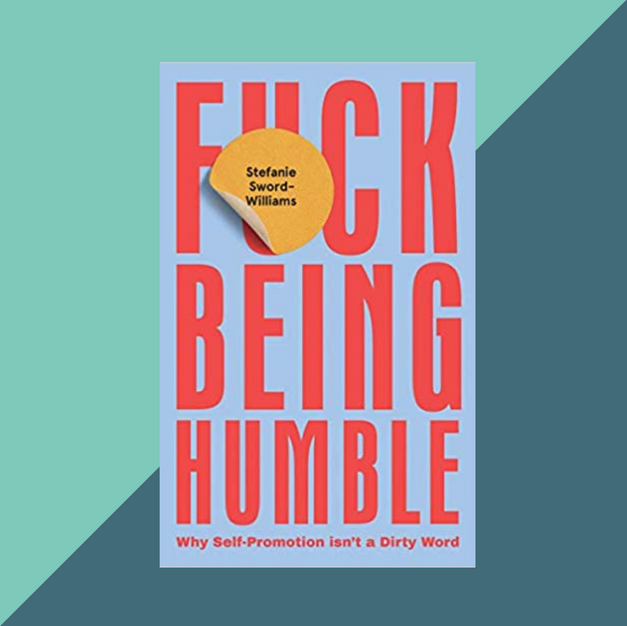 Book: F*ck Being Humble by Stefanie Sword-Williams