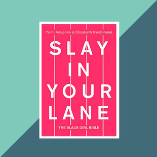 Book: Slay In Your Lane by E. Uviebinené and Y. Adegoke