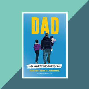 Book: Untold stories of Fatherhood, Love, Mental Health and Masculinity