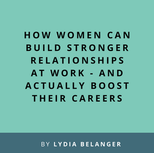 Article: How Women Can Build Stronger Relationships at Work