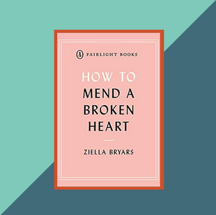 Book: How to Mend a Broken Heart by Ziella Bryars
