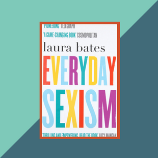 Book: Everyday Sexism by Laura Bates