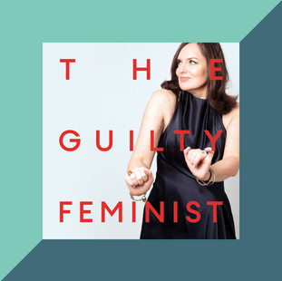 Podcast: The Guilty Feminist