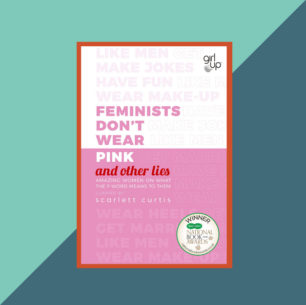 Book: Feminists don't wear pink - and other lies by Scarlett Curtis