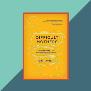 Book: Difficult Mothers by Dr Terri Apter