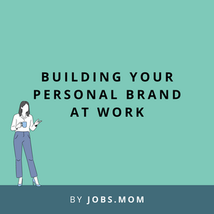 Article: Building Your Personal Brand At Work