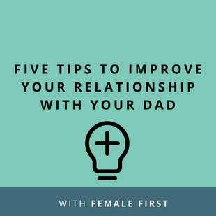 Article: Five tips to improve your relationship with your dad