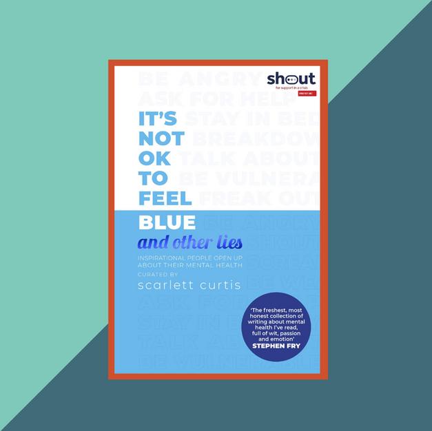 Book: It's Not Ok to Feel Blue Scarlett Curtis