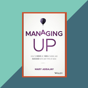 Book: Managing Up by Mary Abbajay