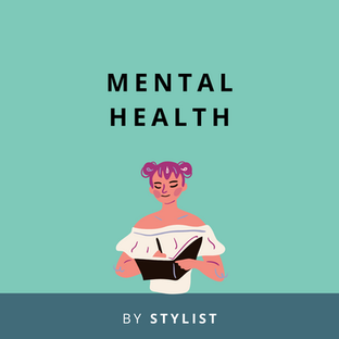 Website: Mental Health with Stylist.co.uk