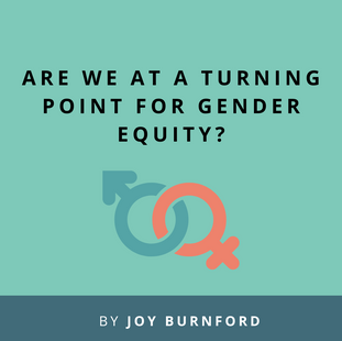 Article: Are We At A Turning Point For Gender Equity?