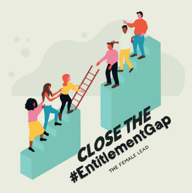 Close The #EntitlementGap with The Female Lead