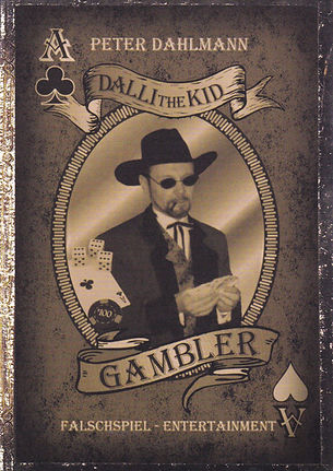 gestatten... Dalli the Kid - Gambler, aus Berlin