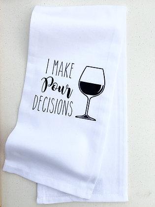 Pour Decisions Kitchen Towel