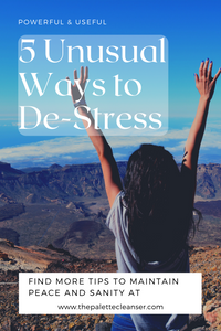 five unusual unconventional ways to de stress