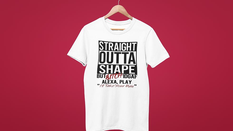 Straight Outta Shape