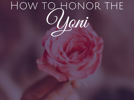 How to Honor the Sacred Yoni