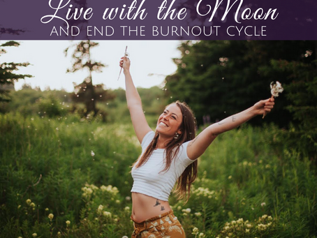 Live with the Moon Phases and End the Burnout Cycle