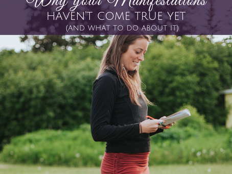 Why Your Manifestations Haven't Come True