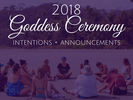 GoddessCeremony Intentions + Announcements (6 Month Check-in)
