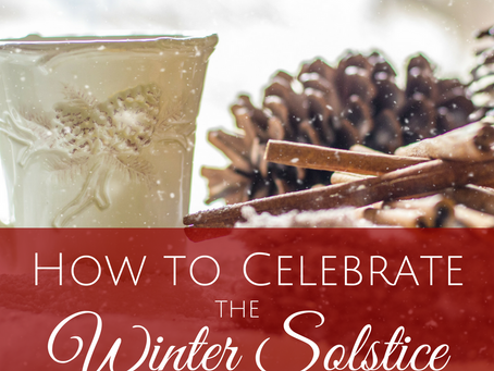 How to Celebrate Yule ~ the Winter Solstice