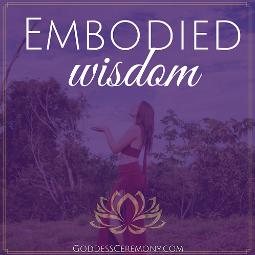 Embodied Wisdom Sacred Online Program